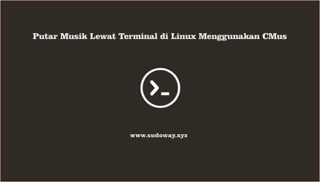 CMus - Putar Musik di Terminal