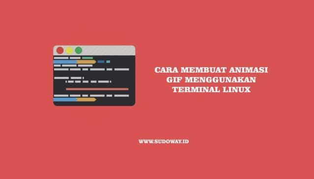 Cara Membuat Animasi GIF Menggunakan Terminal di Linux