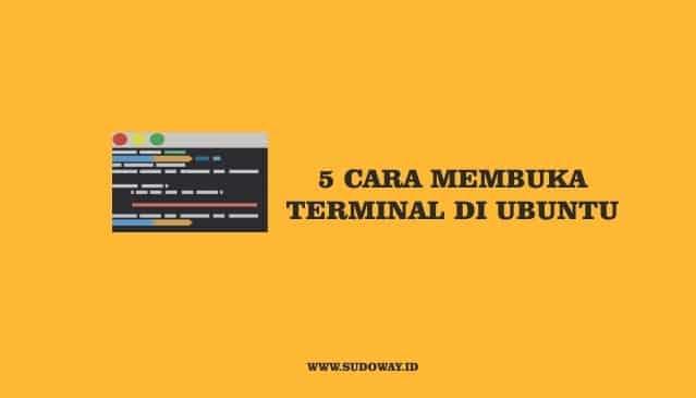 5 Cara Membuka Terminal Pada Ubuntu