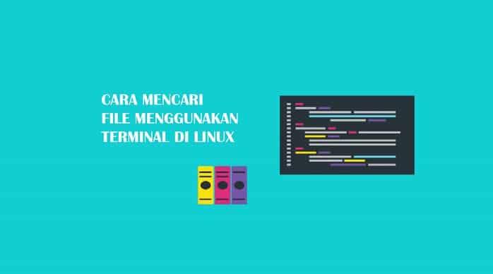 Cara Mencari File Menggunakan Terminal di Linux