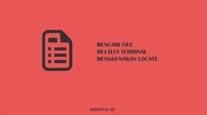 Mencari File Menggunakan Terminal