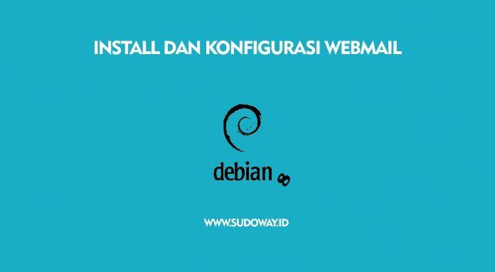 Install dan Konfigurasi Webmail di Debian 8