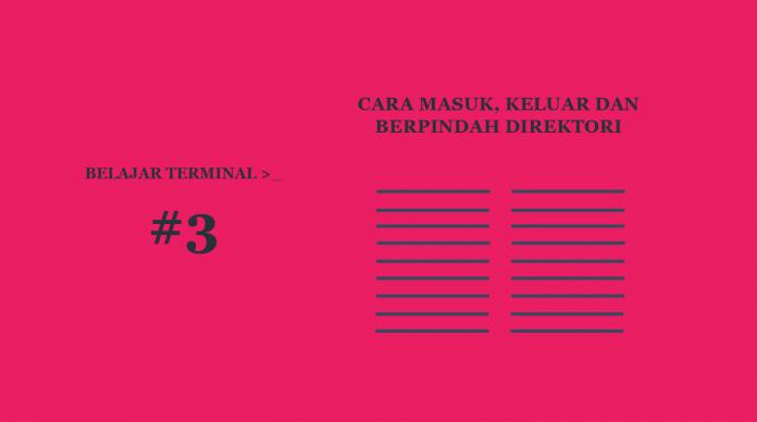 Belajar Terminal #3 Cara Masuk, Keluar dan Pindah Folder