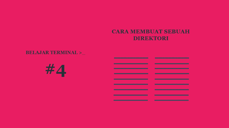 Belajar Terminal #4 Cara Membuat Folder Baru Menggunakan Terminal