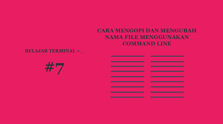 Belajar Terminal #7 Cara Mengopi dan Mengubah Nama File Menggunakan Terminal