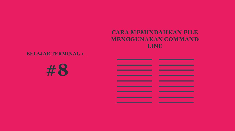 Belajar Terminal #8 Cara Memindahkan File Menggunakan Terminal