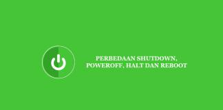 Perbedaan Perintah Shutdown, Halt, Poweroff, dan Reboot