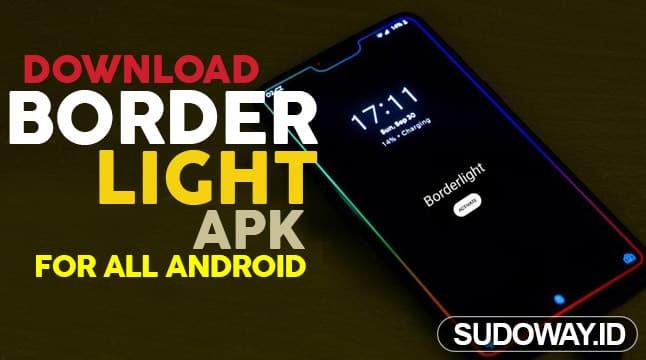 Download Aplikasi Border Light Apk Untuk Semua Tipe HP