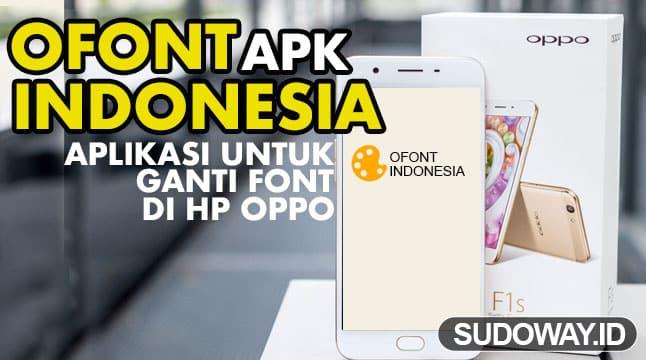 Ofont Indonesia Apk Cara Mengganti Font Oppo Dengan Ofont Indonesia Apk