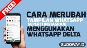 cara merubah tampilan whatsapp seperti instagram